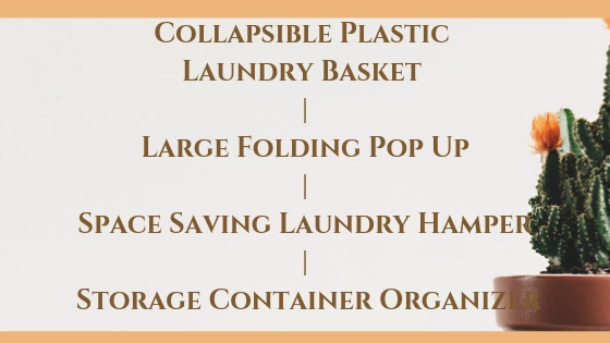 Collapsible Plastic Laundry Basket _ Large Folding Pop Up _ Space Saving Laundry Hamper _ Storage Container Organizer Blog Post Banner Image