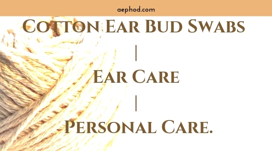 Cotton Ear Bud Swabs _ Ear Care _ Personal Care. Blog Post Banner Image 2