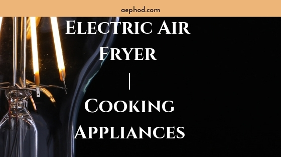 Electric Air Fryer _ Cooking Appliances Blog Post Banner Image