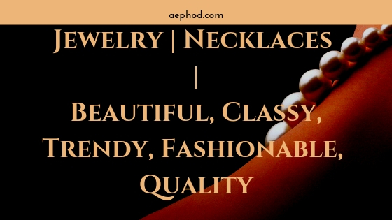 Jewelry _ Necklaces _ Beautiful, Classy, Trendy, Fashionable, Quality Blog Post Banner Image 2