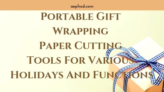 Portable Gift Wrapping Paper Cutting Tools For Various Holidays And Functions Blog Post Banner Image