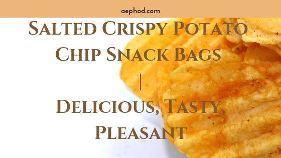 Salted Crispy Potato Chip Snack Bags _ Delicious, Tasty, Pleasant Blog Post Banner Image