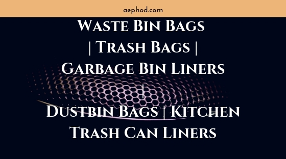 Waste Bin Bags _ Trash Bags _ Garbage Bin Liners _ Dustbin Bags _ Kitchen Trash Can Liners Blog Post Banner Image