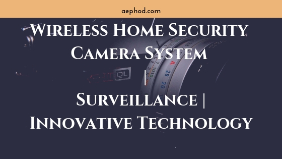 Wireless Home Security Camera System _ Surveillance _ Innovative Technology Blog Post Banner Image 2