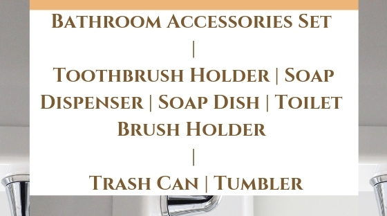 Bathroom Accessories Set _ Toothbrush Holder _ Soap Dispenser _ Soap Dish _ Toilet Brush Holder _ Trash Can _ Tumbler Blog Post Banner Image