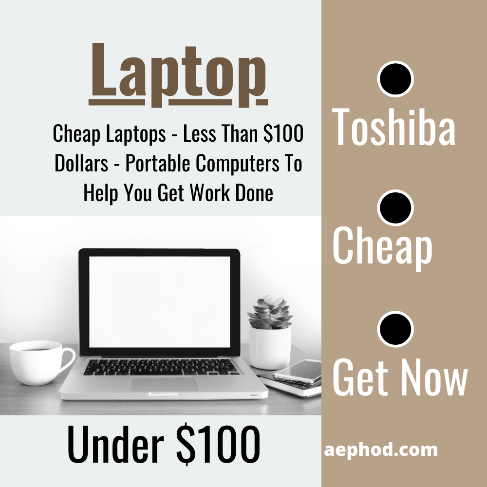 Cheap Laptops - Less Than $100 Dollars - Portable Computers To Help You Get Work Done - Amazon